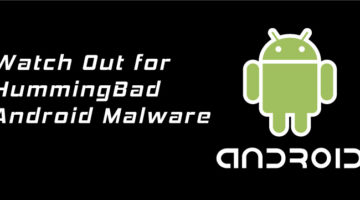 Watch Out for HummingBad Android Malware