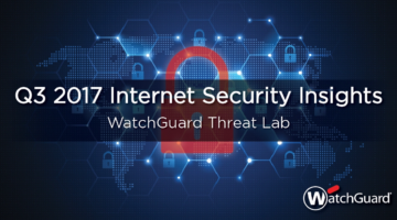 WatchGuard's Q3 2017 Internet Security Report