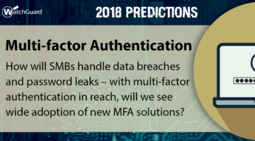 2018 Security Predictions – The Rise of Inexpensive Multi-factor Authentication for SMBs