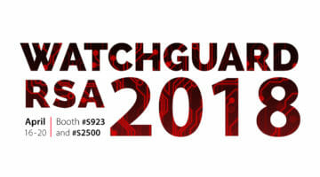 Don't Miss WatchGuard at RSA 2018