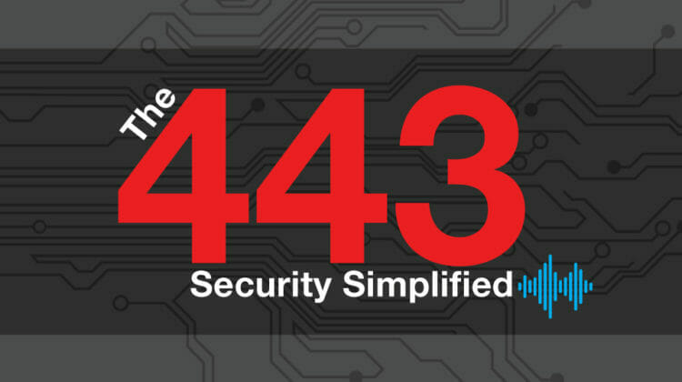 "Introducing ""The 443 – Security Simplified"" Podcast"