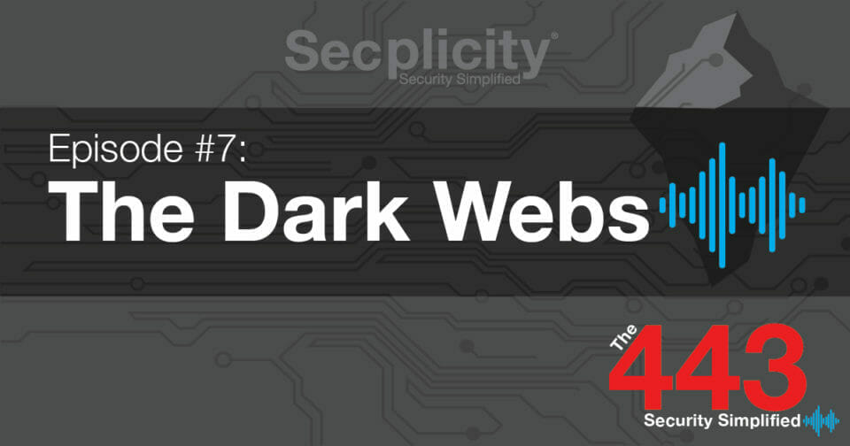 the 443 podcast the dark web
