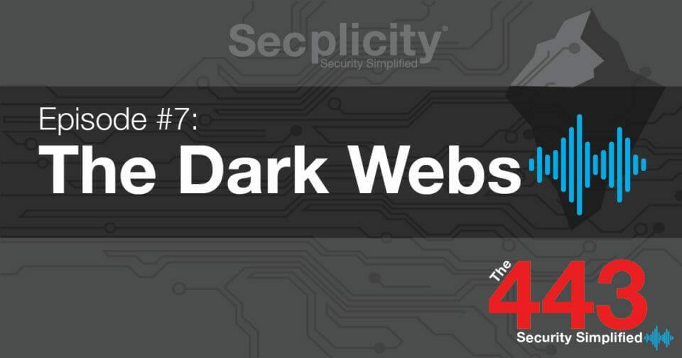 the 443 podcast the dark web