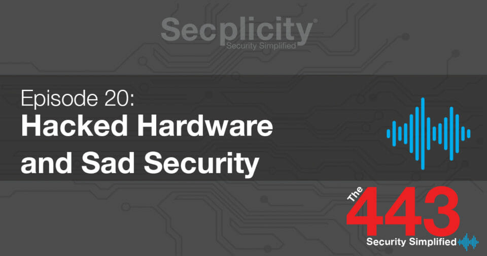 Hacked Hardware and Sad Security