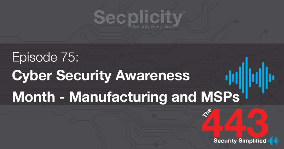 Cyber Security Awareness Month Manufacturing and MSPs