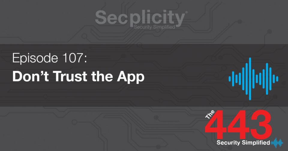 107-Dont-Trust-the-App